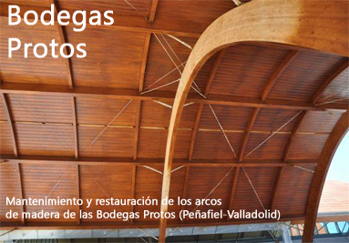 Mantenimiento instalaciones madera Bodegas Protos Peñafiel Valladolid Castilla Leon España